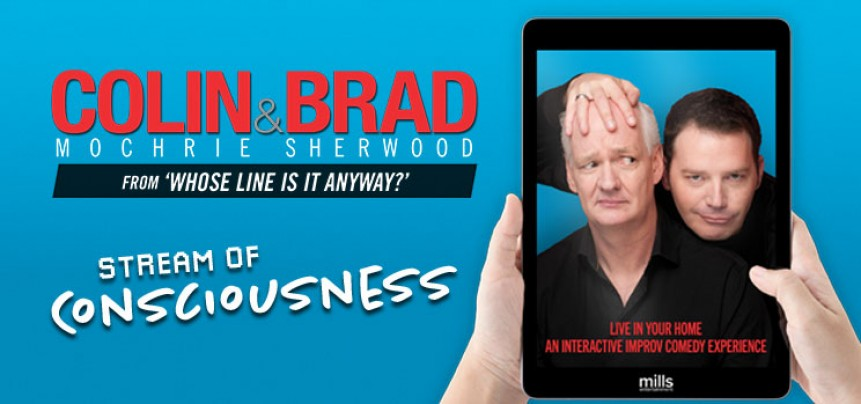 Colin Mochrie & Brad Sherwood Stream of Consciousness