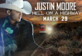 Justin Moore: Hell on a Highway